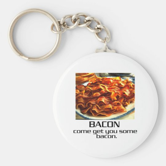 Come Get You Some Bacon. Keychain