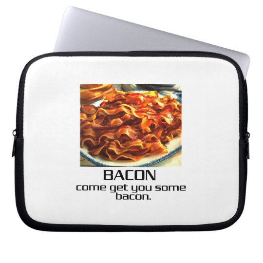 Come Get You Some Bacon Laptop Sleeve