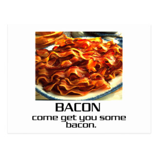 Come Get You Some Bacon Post Cards