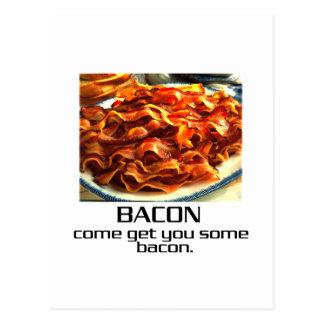 Come Get You Some Bacon. Postcard