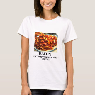 Come Get You Some Bacon. T-Shirt