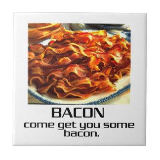 Come Get You Some Bacon Tile