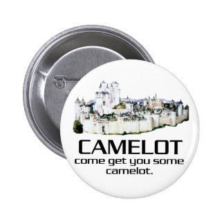 Come Get You Some Camelot. 2 Inch Round Button