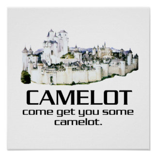 Come Get You Some Camelot Poster