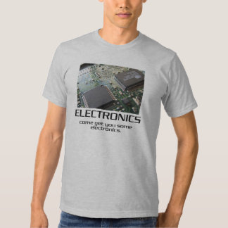Come Get You Some Electronics T-Shirt