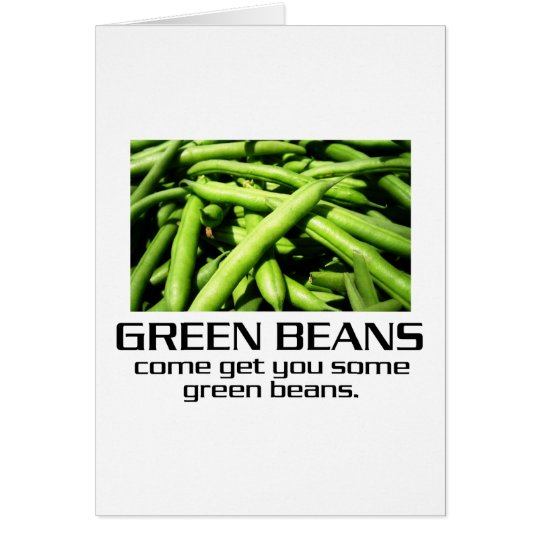 Come Get You Some Green Beans. Card