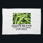 "Come Get You Some Green Beans. Hand Towel<br><div class=""desc"">ee</div>"