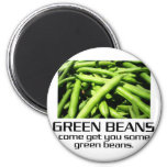 Come Get You Some Green Beans. Magnets
