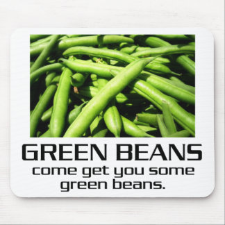 Come Get You Some Green Beans. Mousepad