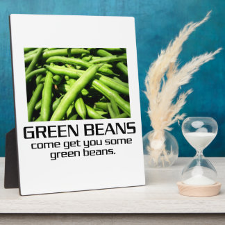 Come Get You Some Green Beans. Plaques