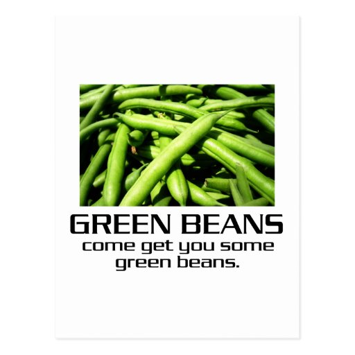 Come Get You Some Green Beans. Post Card