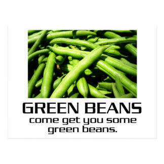 Come Get You Some Green Beans. Postcard