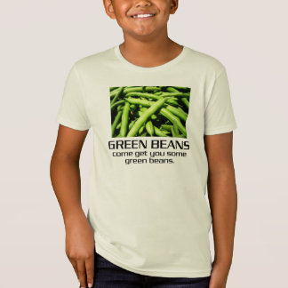 Come Get You Some Green Beans. T-Shirt