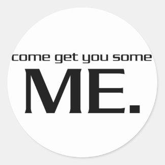 Come Get You Some Me. Classic Round Sticker