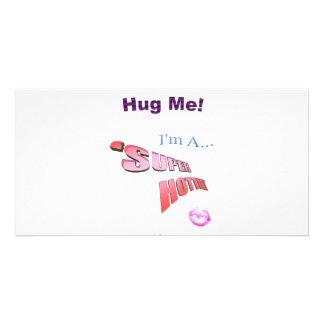Come Give 'SUPER HOTTIE' A Hug! Card