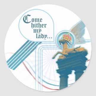 Come Hither My Lady Round Sticker
