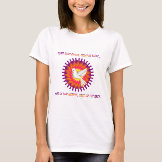 Come Holy Ghost, Creator Blest.... T-Shirt