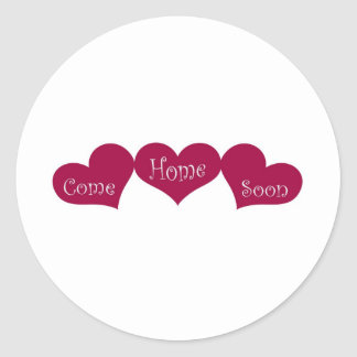 Come Home Soon Classic Round Sticker