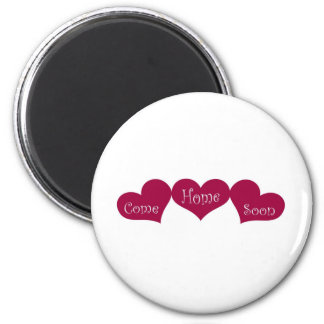 Come Home Soon Refrigerator Magnet