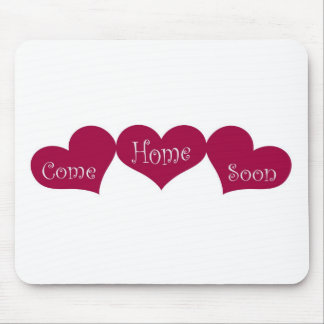 Come Home Soon Mouse Pad