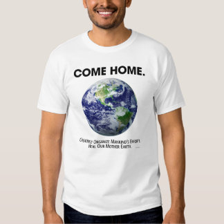 COME HOME. T-Shirt