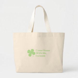 Come Home With Me I'm Irish Tote Bag