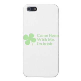 Come Home With Me I'm Irish iPhone 5 Cases