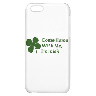 Come Home With Me I'm Irish iPhone 5C Cases