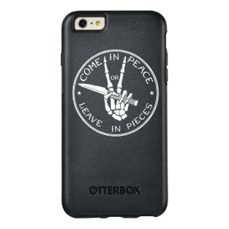 Come in Peace Or Leave In Pieces OtterBox iPhone 6/6s Plus Case