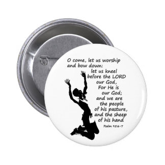 come let us worship and kneel down pinback button
