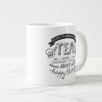 Come lets have some TEA Giant Coffee Mug