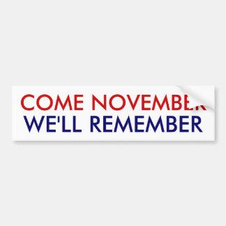 Come November, We'll Remember! Bumper Sticker