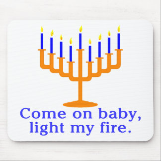 Come On Baby, Light My Fire Mousepads