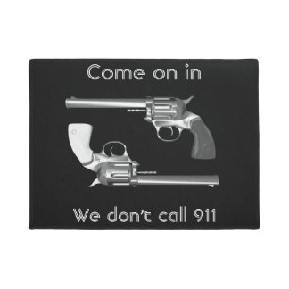 """Come on in. We don't call 911"" Doormat"