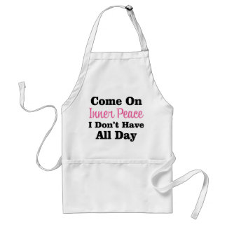 Come On Inner Peace - Meditation Funny Quote Adult Apron