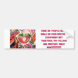 Come on  people now.... Smile on your brother... Car Bumper Sticker