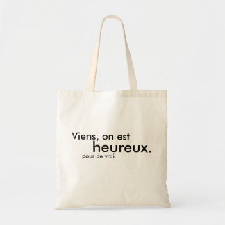 Come, one is happy. for truth tote bag