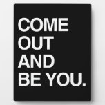COME OUT AND BE YOU DISPLAY PLAQUE