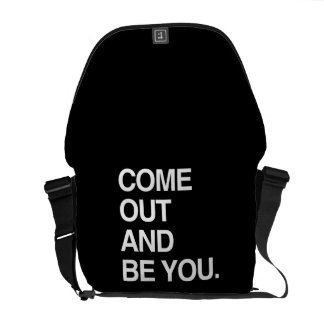 COME OUT AND BE YOU MESSENGER BAG