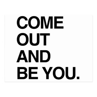 COME OUT AND BE YOU POSTCARD
