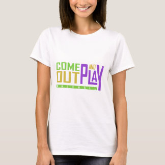 Come Out and Play T-Shirt