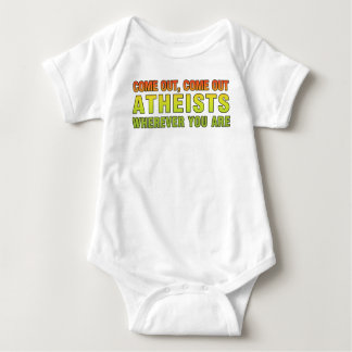 Come out, Come out Atheists wherever you are Baby Bodysuit