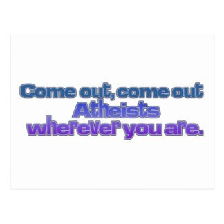 Come out, come out, Atheists, wherever you are Postcard