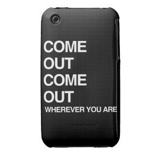 COME OUT COME OUT WHEREVER YOU ARE Case-Mate iPhone 3 CASES