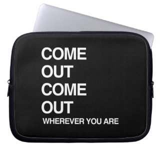 COME OUT COME OUT WHEREVER YOU ARE COMPUTER SLEEVES