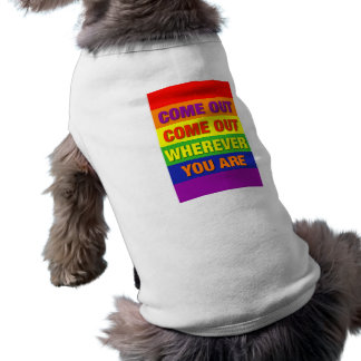 Come out come out wherever you are! pet tshirt