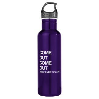 COME OUT COME OUT WHEREVER YOU ARE 24OZ WATER BOTTLE