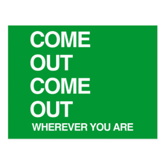 COME OUT COME OUT WHEREVER YOU ARE POSTCARD