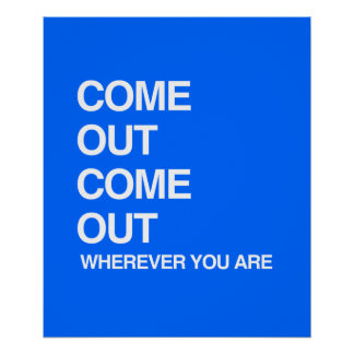 COME OUT COME OUT WHEREVER YOU ARE POSTER