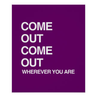 COME OUT COME OUT WHEREVER YOU ARE PRINT